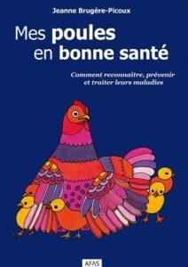 Mes poules en bonne santé, J. Brugère-Picoux, Ed. AFAS, 2016