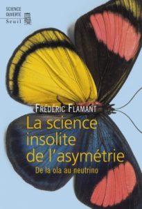 La science insolite de l'asymétrie, Ed. Seuil