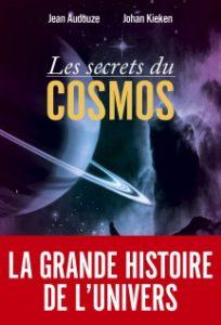 Les secrets du cosmos (J. Audouze, J. Kieken, Vuibert, 2016)