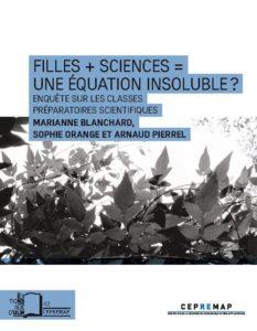 Filles + Sciences = Une équation insoluble ? Enquête sur les classes préparatoires scientifiques 5M. Blanchard, S. Orange, A. Pierrel, Ed. ENS, 2016)