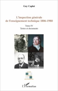 L'inspection générale de l'enseignement technique 1806-1980 (G. Caplat, L'Harmattan, 2016)