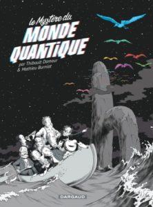 Le mystère du monde quantique ((T. Damour, M. Burniat, Dargaud, 2016)