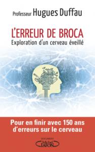 L'erreur de Broca (H. Duffau, Michel Lafon, 2016)