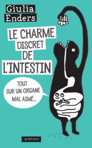 Le charme discret de l'intestin (G. Enders, Actes Sud, 2015)