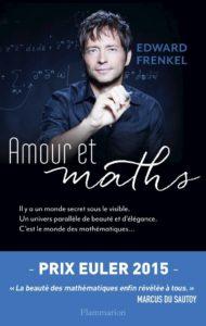 Amour et maths (E. Frenkel, Flammarion, 2015)
