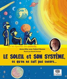 Le Soleil et son système, ce qu'on ne sait pas encore... Anna Alter, H. Reeves, Le Pommier, 2016)