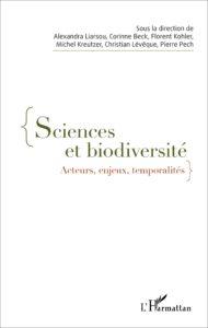 Sciences et biodiversité. Acteurs, enjeux, temporalités (L'Harmattan, 2016)