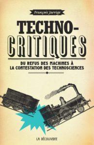 Du refus des machines à la contestation des technosciences (F. Jarrige, La découverte, 2014)