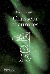 Chasseur d'aurores (J. Lilensten, La Martinière, 2014)