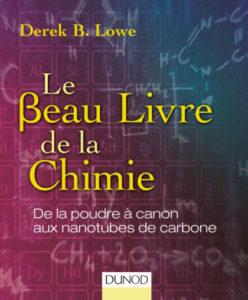 Le beau livre de la chimie (D.B. Lowe, Dunod, 2016)