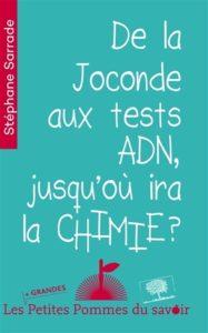 De la Joconde aux tests ADN, jusqu'où ira la chimie ? (S. Sarrade, Le Pommier, 2015)
