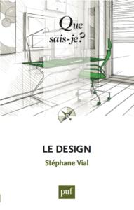 Le design (S. Vial, PUF, 2015)
