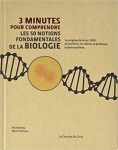 3 minutes pour comprendre les 50 notions fondamentales de la biologie (N. Battey, M. Fellowes, Le Courrier du livre, 2017)