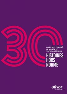 Trente histoires hors norme (Afnor, 2017)