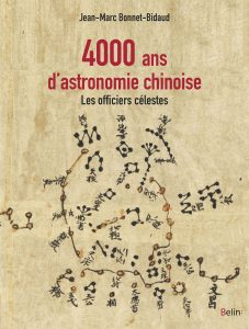 4000 ans d'astronomie chinoise (J.-M. Bonnet-Bidaud, Belin, 2017)