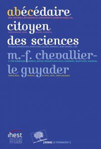 Abécédaire citoyen des sciences (M.-F. Chevallier-Le Guyader, Le Pommier, 2017)