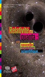 Relativité et quanta : une nouvelle révolution scientifique... (G. Cohen-Tannoudji, M. Spiro, Le Pommier, 2017)