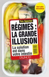 Régimes : la grande illusion. La solution est dans votre intestin (T. Spector, Dunod, 2017)