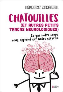 Chatouilles et autres petits tracas neurologiques (L. Vercueil, Belin, 2017)