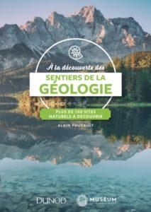 A la découverte des sentiers de la géologie (A. Foucault, Dunod/MNHN, 2018)