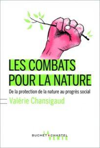 Les combats pour la nature (V. Chansigaud, Buchet-Chastel, 2018)