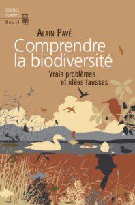 Comprendre la biodiversité (A. Pavé, Seuil, 2019)