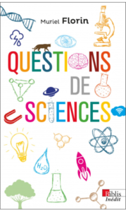 Questions de sciences (M. Florin, CNRS Ed., Biblis, 2019)