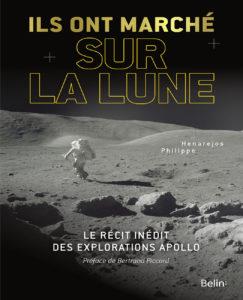 Ils ont marché sur la Lune (P. Henarejos, Belin, 2018)
