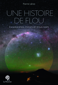 Une histoire de flou (P. Léna, Le Pommier, 2019)