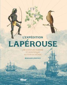 L'expédition de Lapérouse. Une aventure humaine et scientifique autour du monde (B. Jimenez, Glénat, 2019)