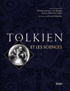 Tolkien et les sciences (R. Lehoucq, L. Mangin, J.-S. Steyer, Belin, 2019)