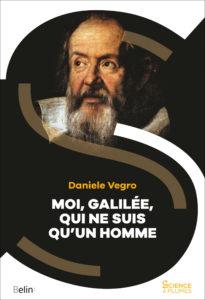 Moi Galilée, qui ne suis qu'un homme (D. Vegro, Belin, 2019)
