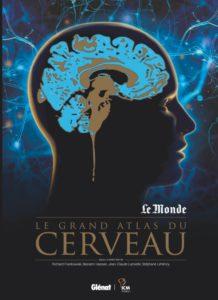 Le grand atlas du cerveau (Glénat, ICM, Le Monde Ed., 2018)