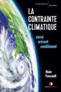 La contrainte climatique. Passé, présent, conditionnel (A. Foucault, Omniscience, 2019)
