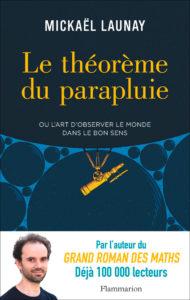 Le théorème du parapluie (M. Launay, Flammarion, 2019)