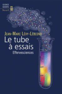 le tube à essais (J.-M. Lévy-Leblond, Seuil)