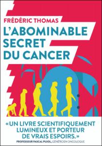 L'abominable secret du cancer (F. Thomas, humenSciences)