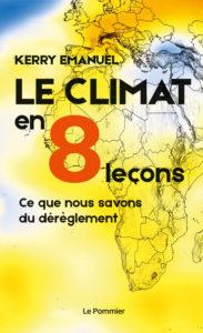 Le climat en 8 leçons (K. Emanuel, Le Pommier)