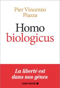 Homo biologicus (P.V. Piazza, Albin Michel)