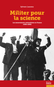Militer pour la science. Les mouvements rationalistes en France (S. Laurens, EHESS, 2019)