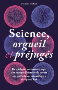 Science, orgueil et préjugés (F. Rothe, EPFL Press)