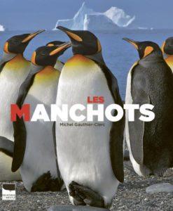 Les manchots (M. Gauthier-Clerc, Ed. Delachaux et Niestlé, 2019)