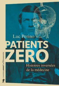 Patients zéro (L. Perino, Ed La Découverte, 2020)