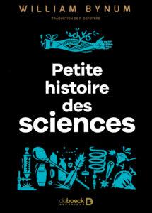 Petite histoire des sciences (W. Bynum, De Boeck Supérieur, 2020)