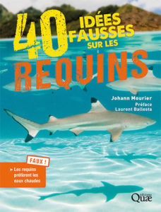 40 idées fausses sur les requins (J. Mourier, Quae)