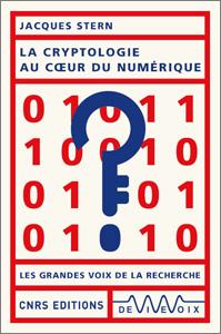 La cryptologie au cœur du numérique (J. Stern, CNRS Ed., 2021)