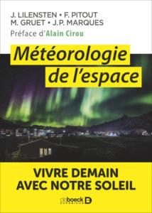 Météorologie de l'espace (J. Lilensten, De Boeck Supérieur)