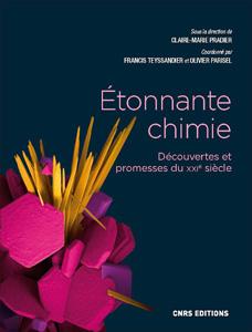 Etonnante chimie (Dir. C.-M. Pradier, CNRS Ed.)
