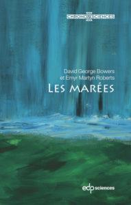 Les marées (D.G. Bowers, E.M. Roberts, EDP Sciences)